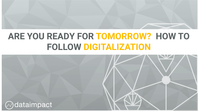 are you ready for tomorrow how to follow digitalization data impact blog