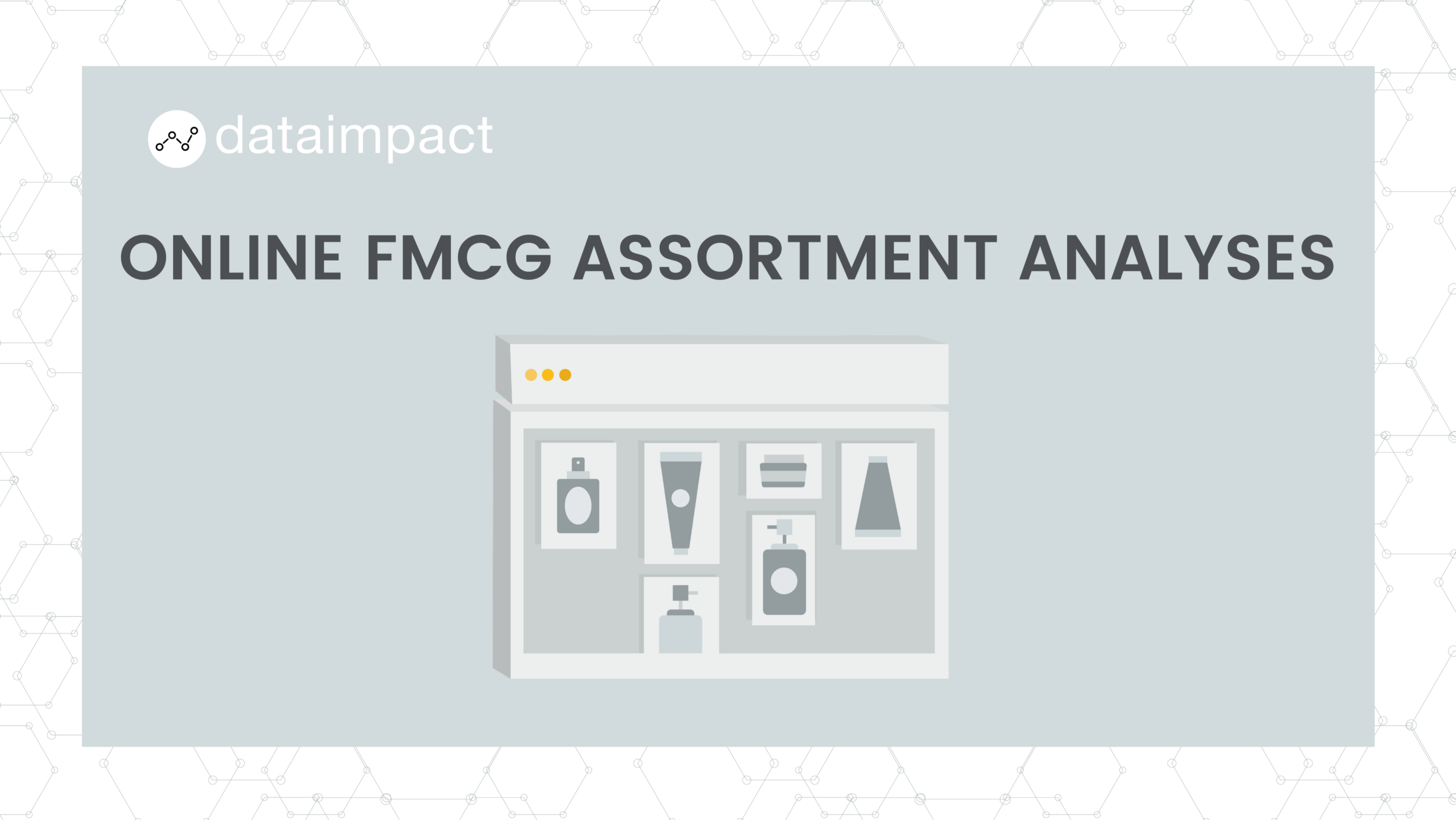 In-House Data online FMCG Assortment analyses