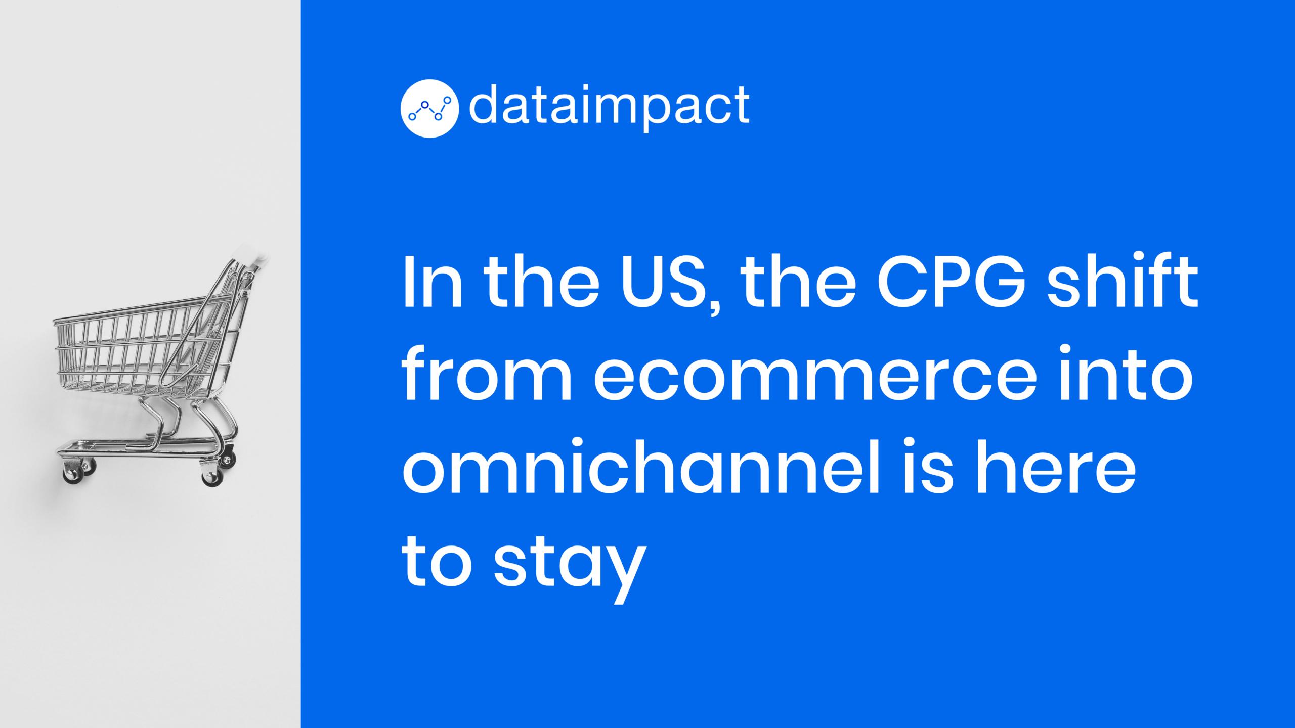 CPG shift ecommerce omnichannel US
